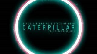Black Sun Empire - Caterpillar