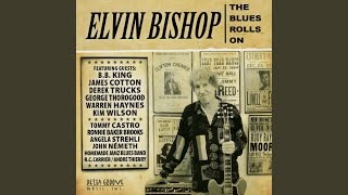 Клип Elvin Bishop - The Blues Rolls On (feat. Warren Haynes & Kim Wilson)