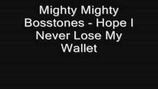 Клип The Mighty Mighty Bosstones - Hope I Never Lose My Wallet