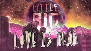 Little Big - Love Is Dead