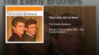 Клип The Everly Brothers - This Little Girl of Mine