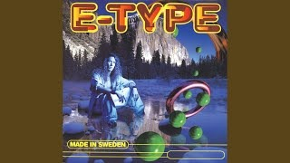 E-Type - Me No Want Miseria (Take Me To The End)