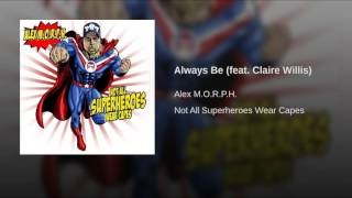 Клип Alex M.O.R.P.H. - Always Be