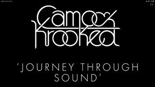 Camo & Krooked - Journey Through Sound