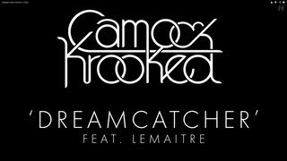 Camo & Krooked - Dreamcatcher