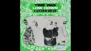 Клип Canned Heat - Time Was