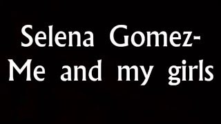 Клип Selena Gomez - Me & My Girls