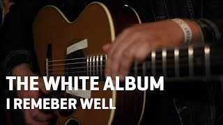 Клип The White Album - I Remember Well