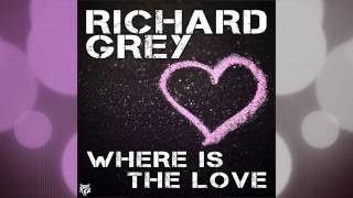 Richard Grey - Where Is the Love