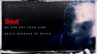 Slipknot - Death Because of Death