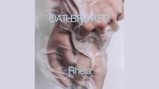 Oathbreaker - Where I Leave