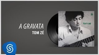 Tom Zé - A Gravata