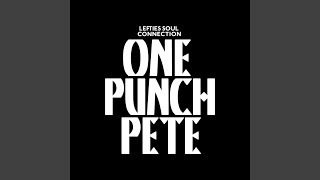 Смотреть клип песни: Lefties Soul Connection - One Punch Pete