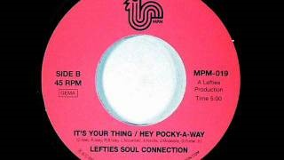 Смотреть клип песни: Lefties Soul Connection - It's Your Thing / Hey Pocky a-Way