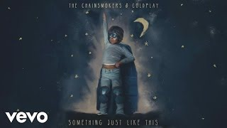 Клип The Chainsmokers - Something Just Like This