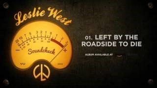 Смотреть клип песни: Leslie West - Left By The Roadside To Die