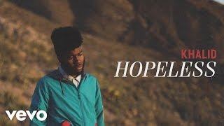 Khalid - Hopeless