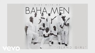 Baha Men - Island Girl